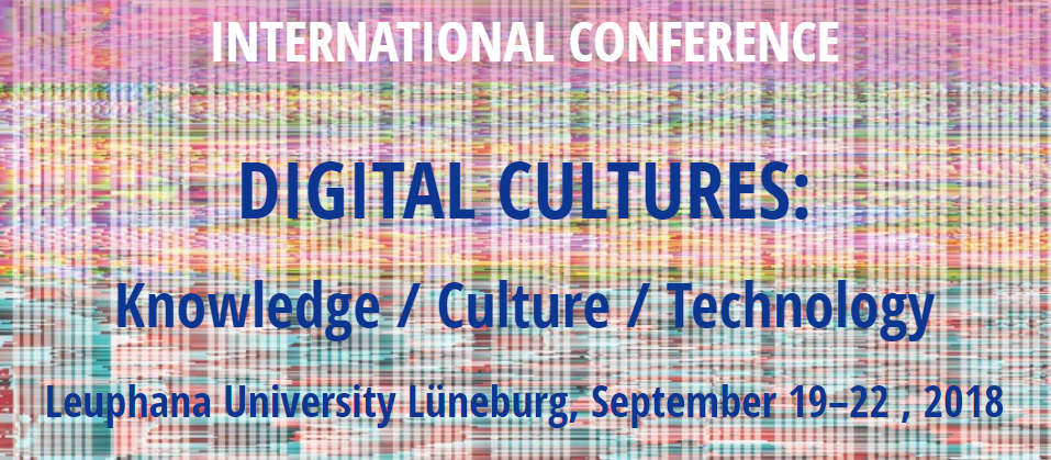 International conference. Digital cultures: knowledge / culture / technology